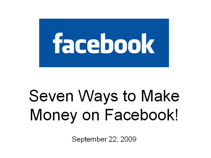 7 Ways to Make Money on Facebook